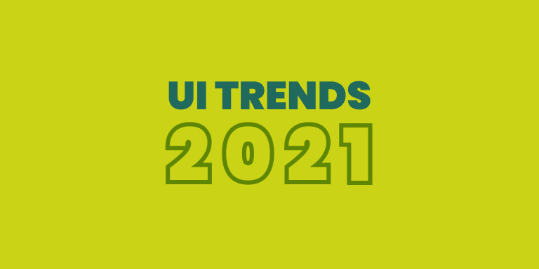Top 5 Popular UI Trends In 2021
