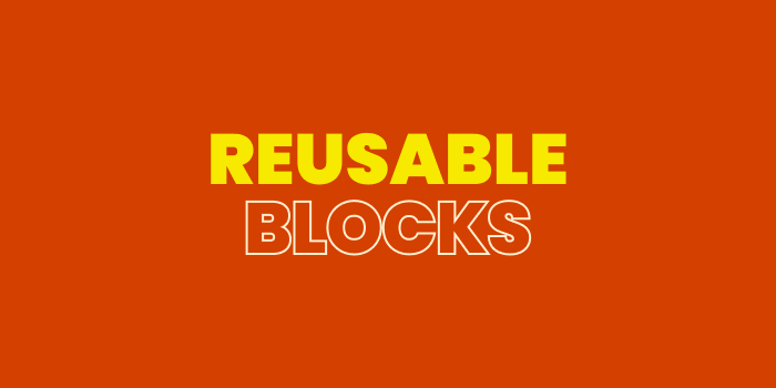 How To Create Reusable Blocks In Gutenberg