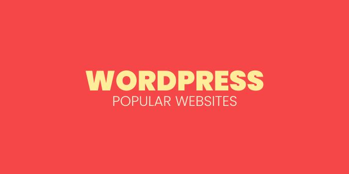 8 Popular Websites Built With WordPress